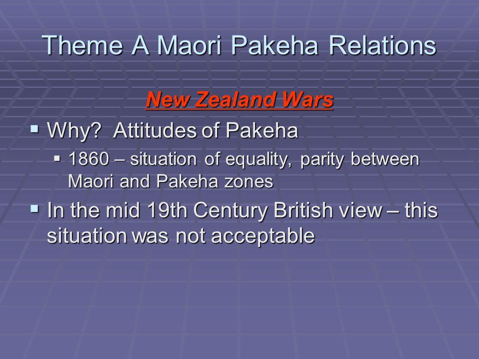 Theme A Maori Pakeha Relations New Zealand Wars  Why.