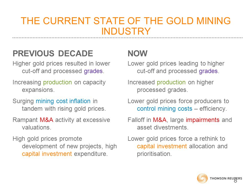 PREVIOUS DECADE Higher gold prices resulted in lower cut-off and processed grades. Increasing production on capacity expansions. Surging mining cost i