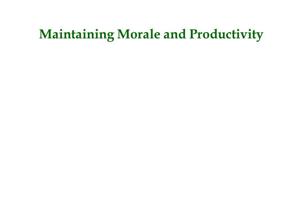 Maintaining Morale and Productivity
