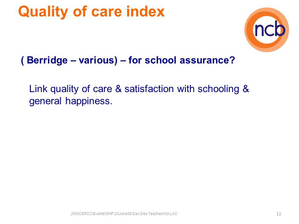 Quality of care index ( Berridge – various) – for school assurance.