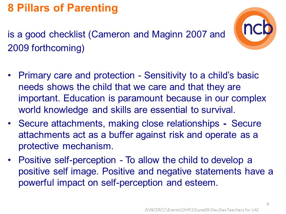 8 Pillars of Parenting (contd) Emotional compliance - This ability underpins the successful development of relationships outside of the family and can moderate susceptibility to the propensity for later mental health problems.