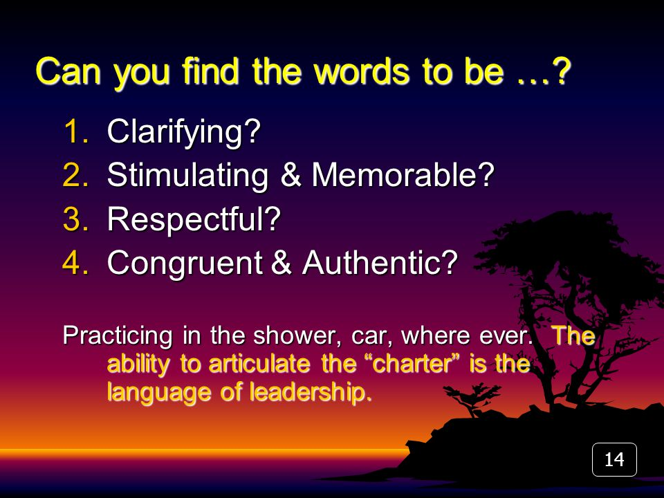 14 Can you find the words to be …. 1.Clarifying. 2.Stimulating & Memorable.