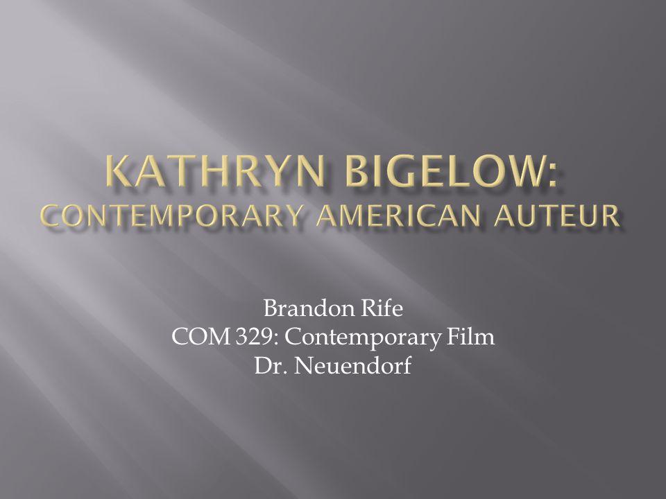 Brandon Rife COM 329: Contemporary Film Dr. Neuendorf