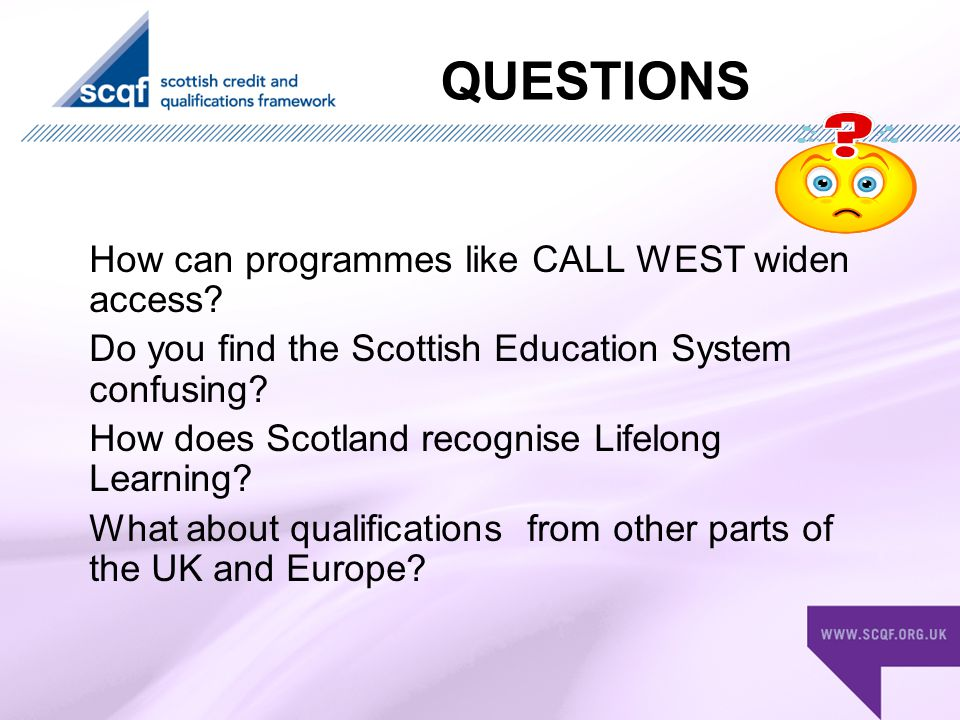 QUESTIONS How can programmes like CALL WEST widen access.