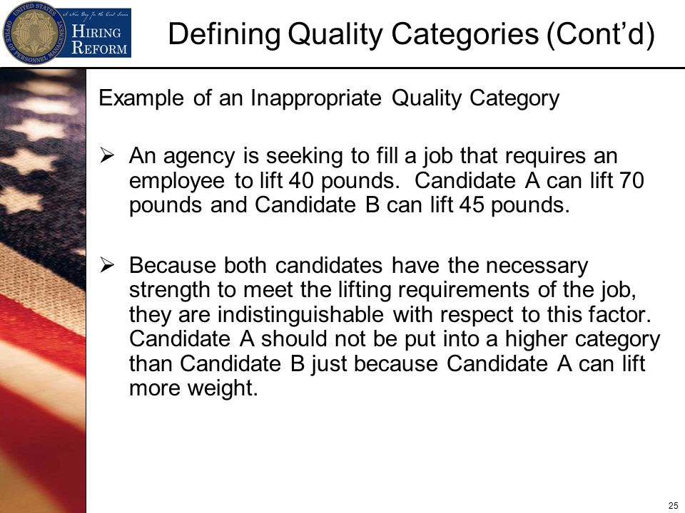 25 Defining Quality Categories (Cont'd) Example of an Inappropriate Quality Category  An agency is seeking to fill a job that requires an employee to lift 40 pounds.
