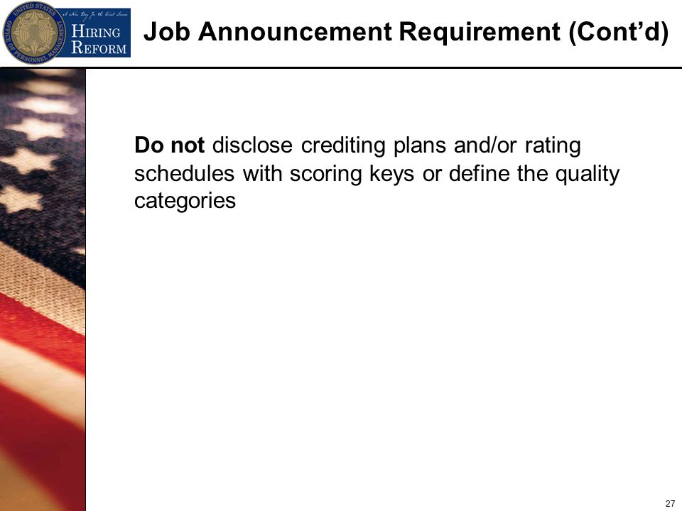 27 Job Announcement Requirement (Cont'd) Do not disclose crediting plans and/or rating schedules with scoring keys or define the quality categories