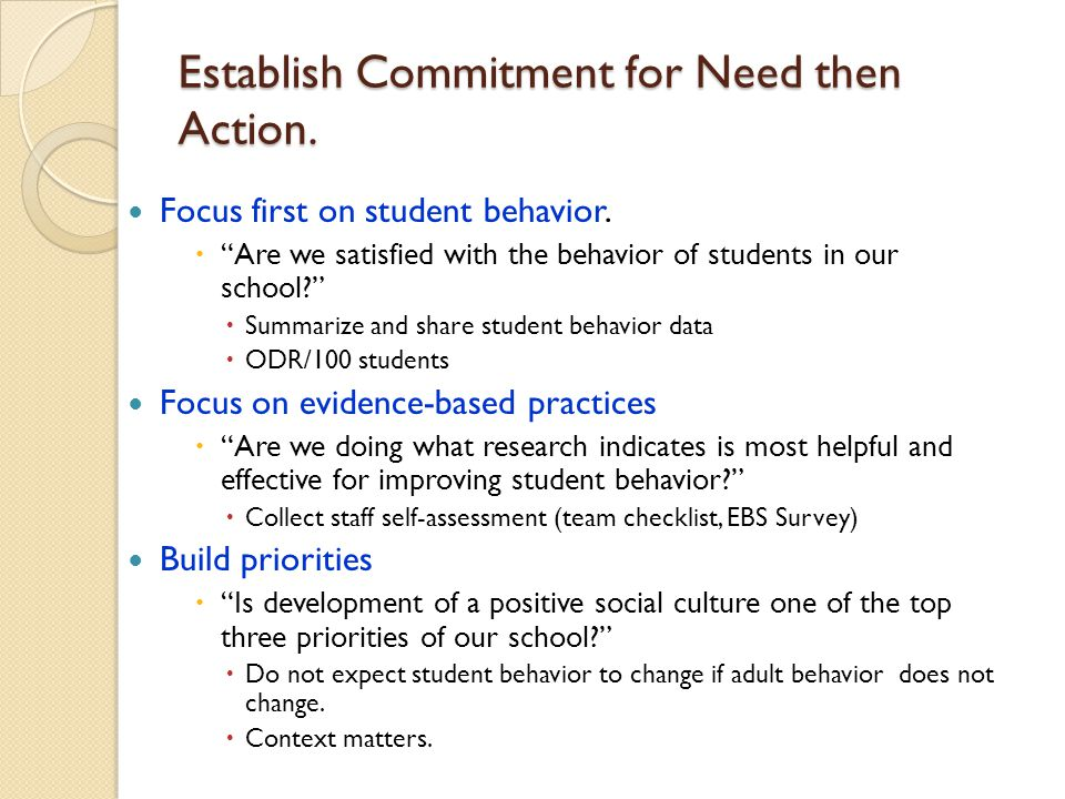 Establish Commitment for Need then Action. Focus first on student behavior.