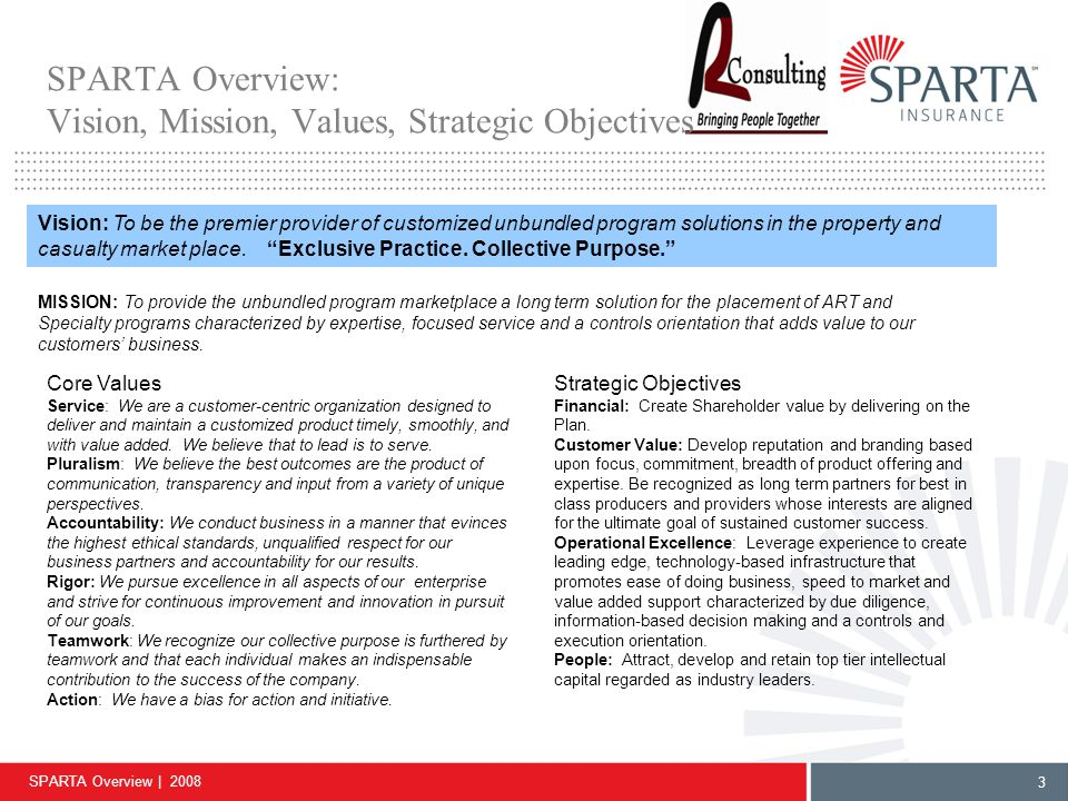 SPARTA Overview | 2008 3 Vision: To be the premier provider of customized unbundled program solutions in the property and casualty market place.