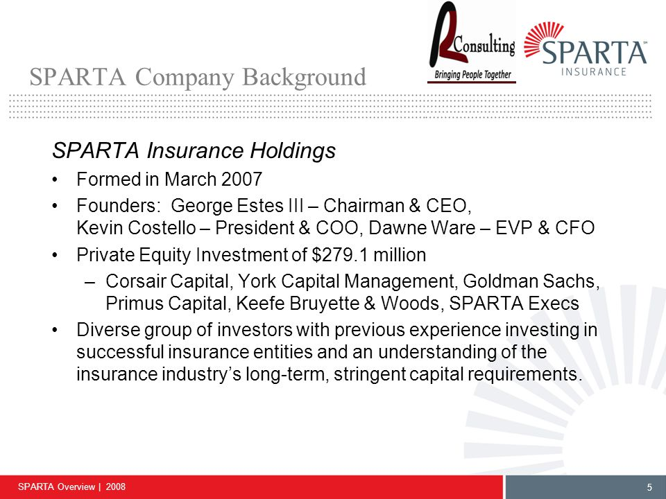 SPARTA Overview | 2008 6 SPARTA Financial Highlights SPARTA Insurance Company Rated A - (Excellent), financial size category IX, by A.M.