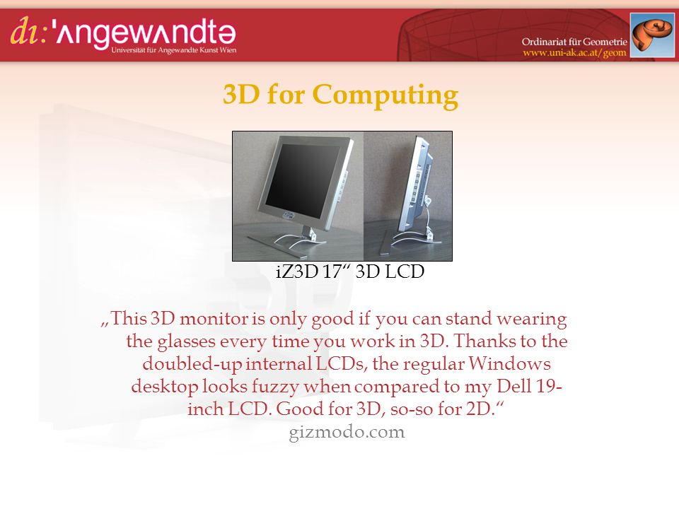 "3D for Computing ""This 3D monitor is only good if you can stand wearing the glasses every time you work in 3D. Thanks to the doubled-up internal LCDs,"