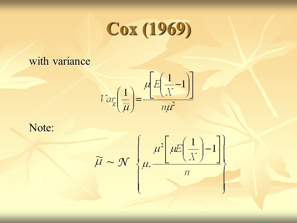 Cox (1969) with variance with varianceNote: ~ N