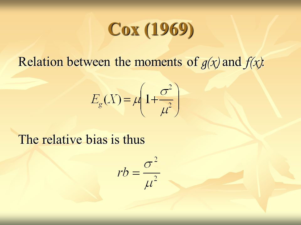 Cox (1969) Relation between the moments of g(x) and f(x) : The relative bias is thus
