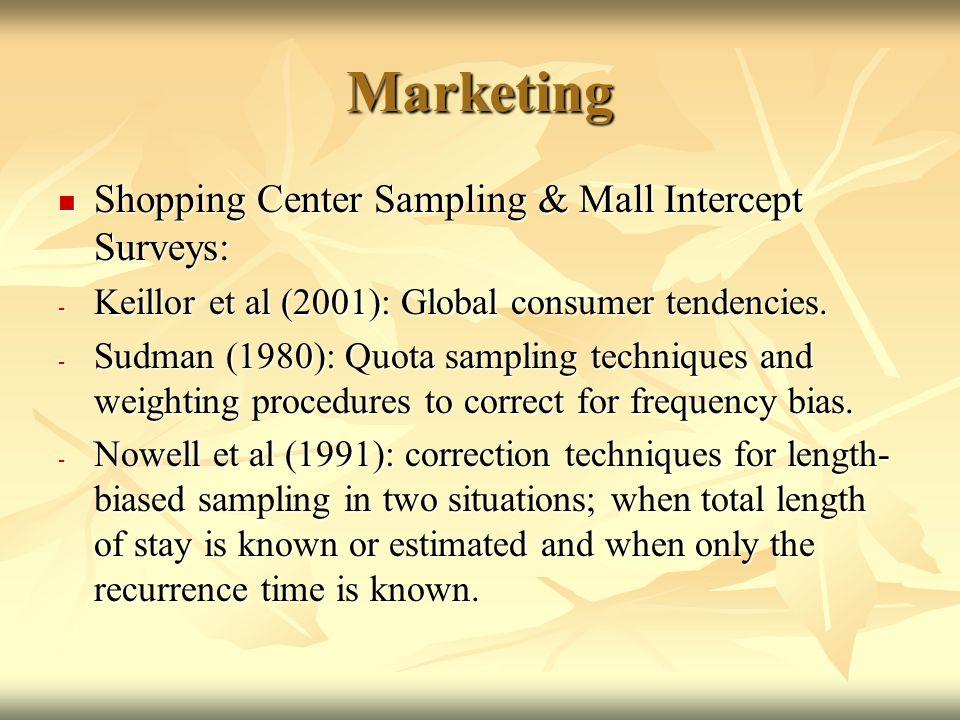 Marketing Shopping Center Sampling & Mall Intercept Surveys: Shopping Center Sampling & Mall Intercept Surveys: - Keillor et al (2001): Global consumer tendencies.
