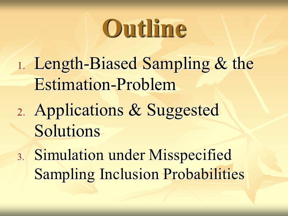 Outline 1. Length-Biased Sampling & the Estimation-Problem 2.