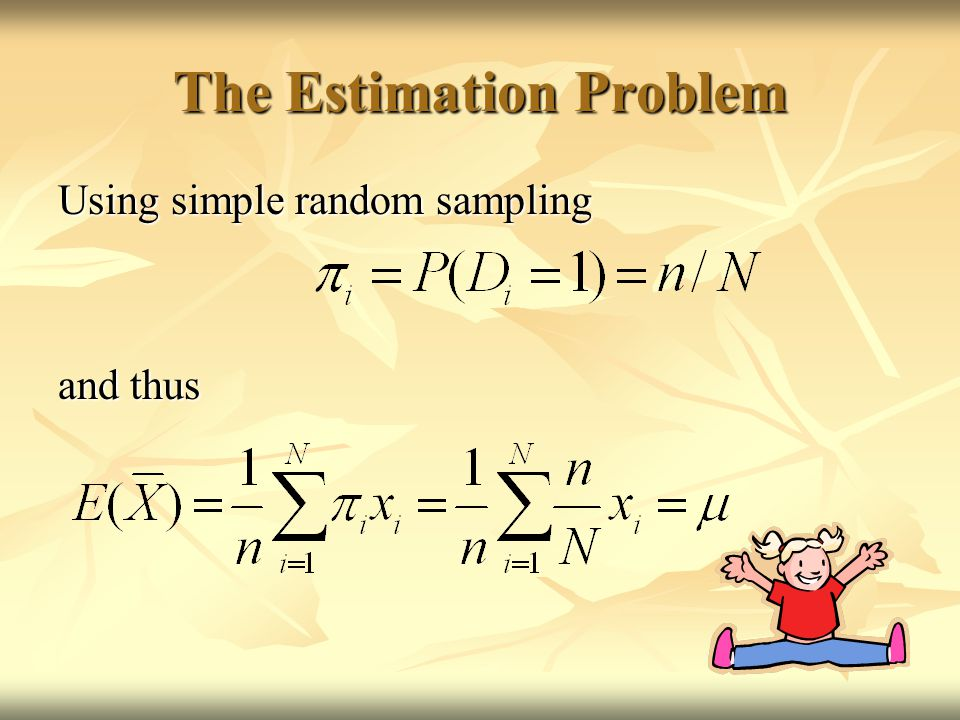 The Estimation Problem Using simple random sampling and thus