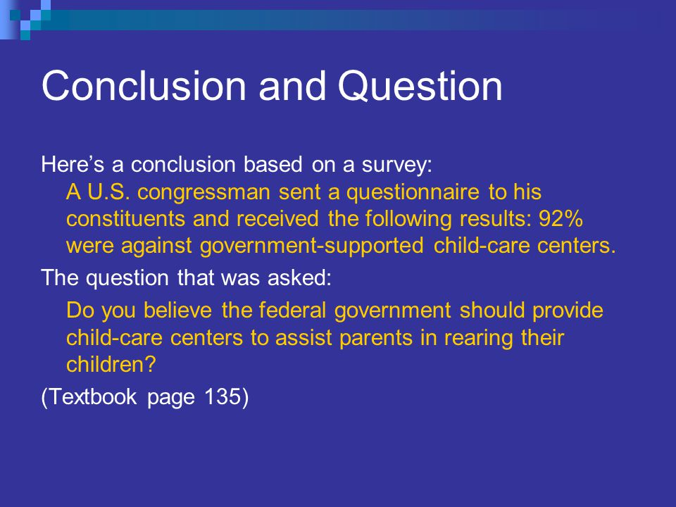Conclusion and Question Here's a conclusion based on a survey: A U.S. congressman sent a questionnaire to his constituents and received the following