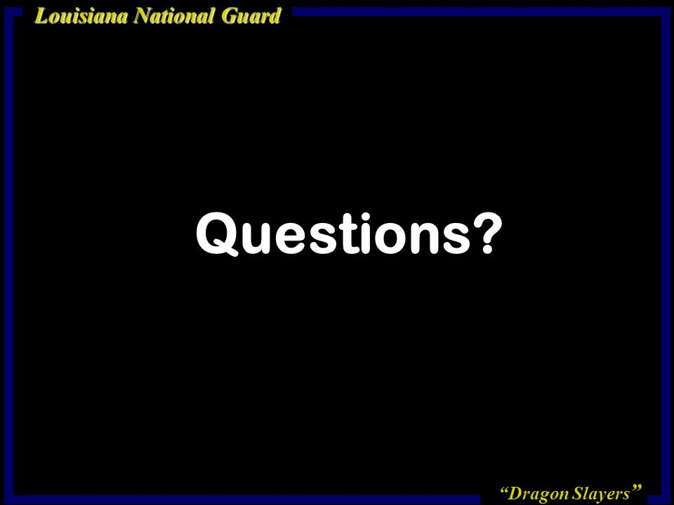 Dragon Slayers Louisiana National Guard Questions.