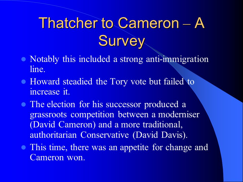 Thatcher to Cameron – A Survey Notably this included a strong anti-immigration line.