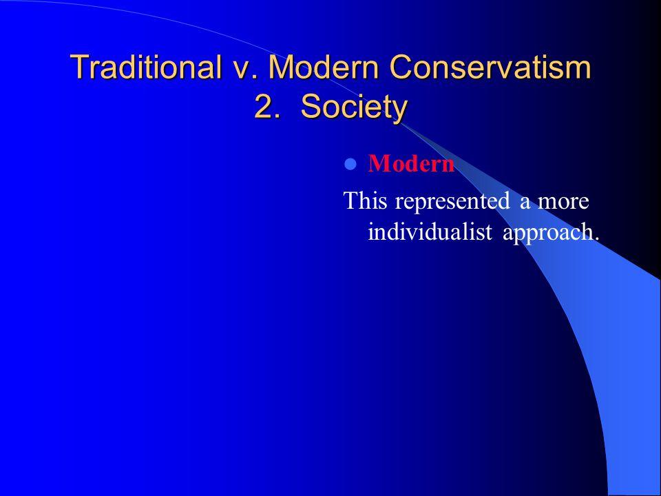 Traditional v. Modern Conservatism 2.