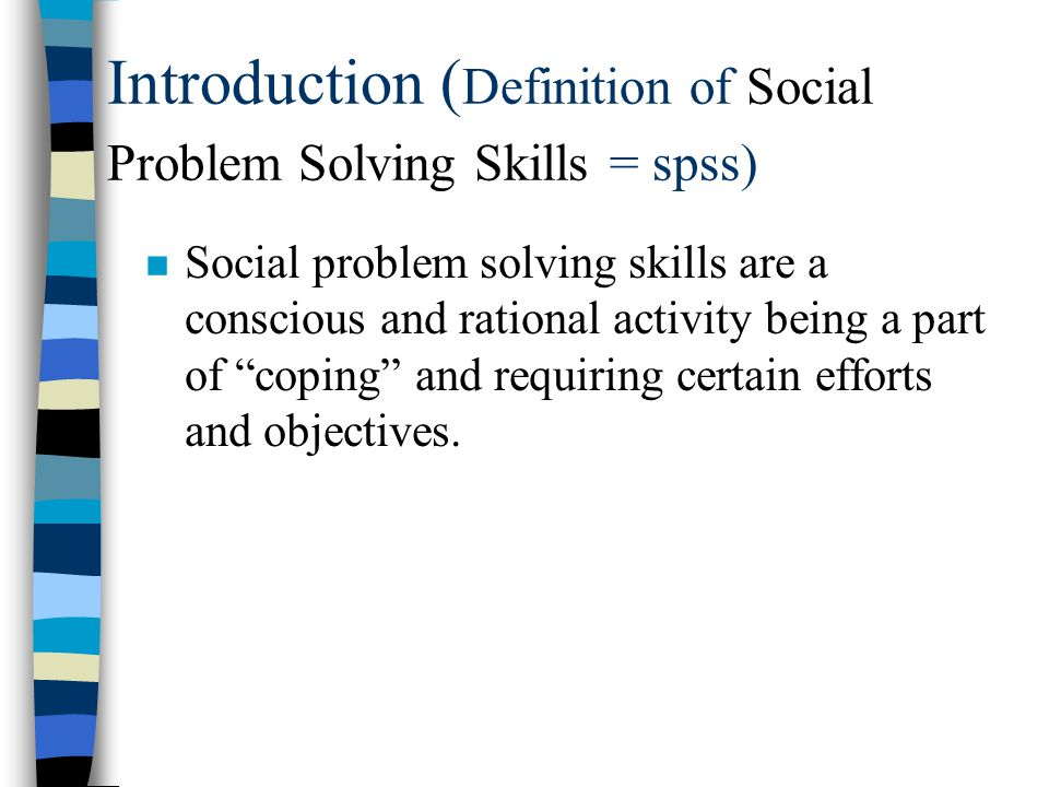 Introduction ( Definition of Stress) n The model predicts that when faced with a social problem, an individual will put into place strategies that are both cognitive and adaptive behaviours that the author qualifies as coping.