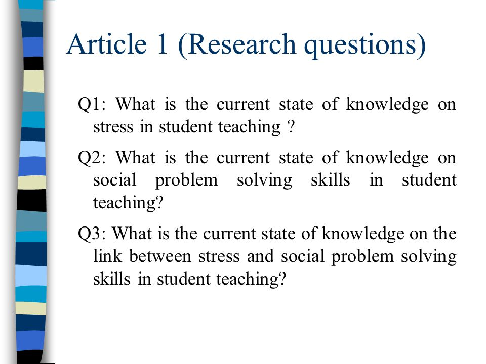 Article 1 (Literature Review) –Research questions –Results –Conclusion.