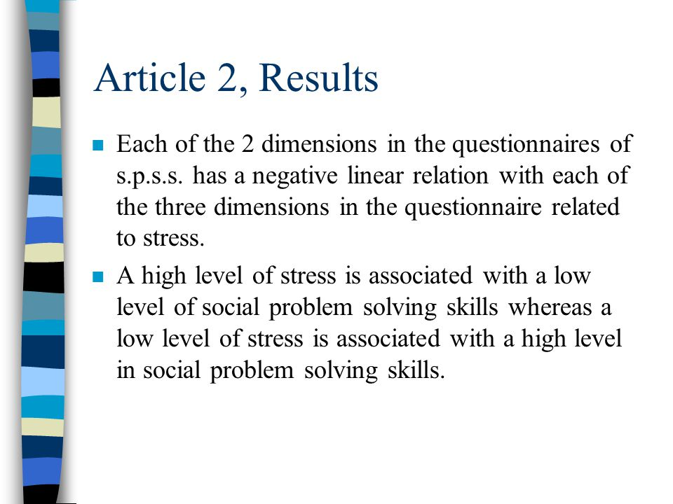 Article 2, Results n Correlation between stress and social problem solving skills : - Social Problem Solving Skills and Problem Orientation ( r =.432 ).