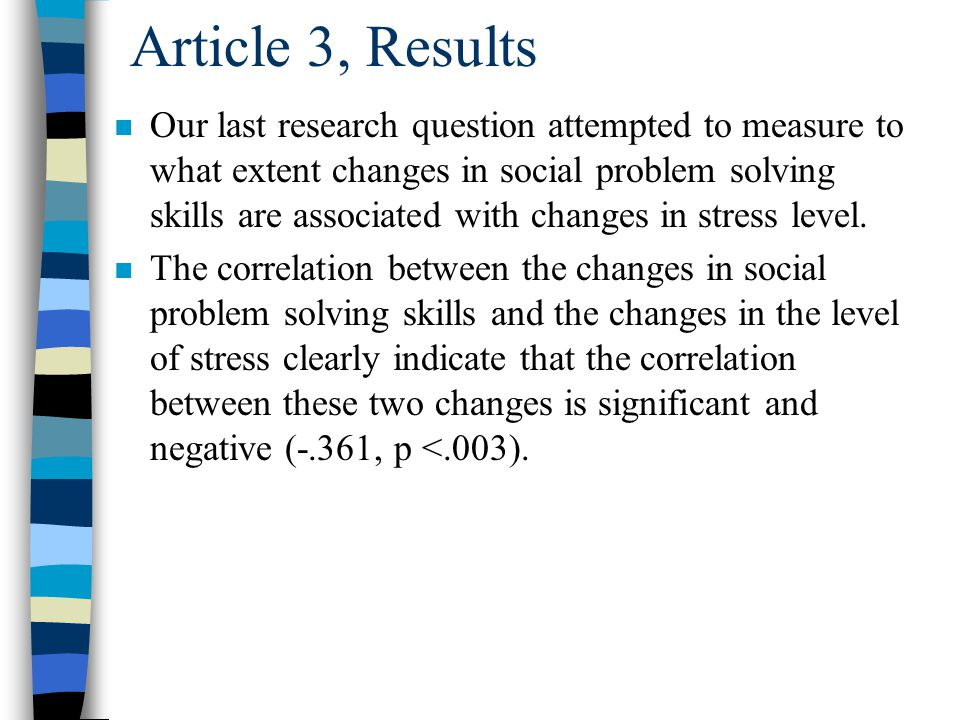 Article 3, Results n Regarding the second research question concerning the relationship between Student Teaching and Social Problem Solving Skills, we compared means of the pre-test with those of the post-test.