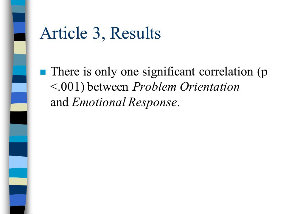 Article 3, Results n Secondly, in order to better understand the relationship between stress and social problem solving skills, we considered the correlation between the changes in the all of the questionnaires' dimensions and sub- scales (Emotional Response, Problem Orientation etc).