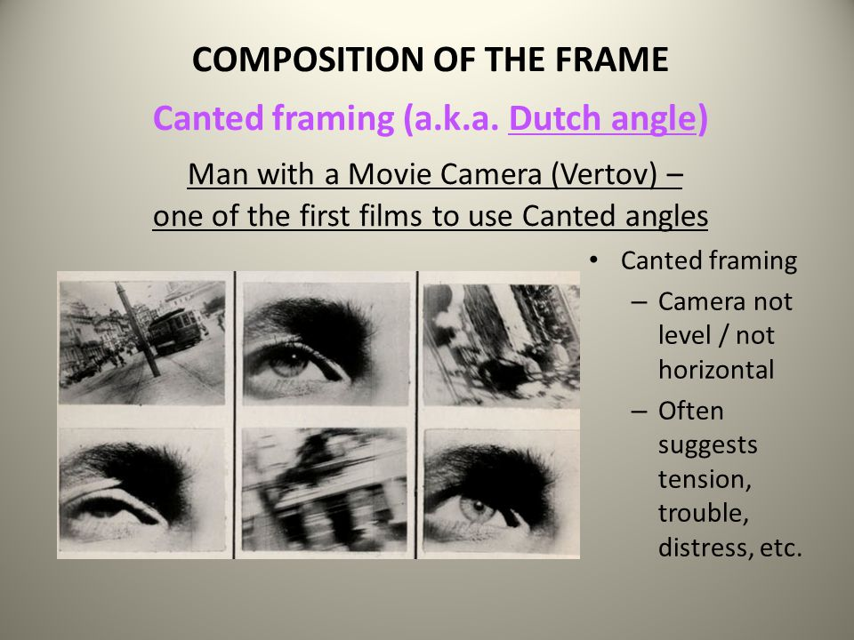 COMPOSITION OF THE FRAME Camera Angles Low angle
