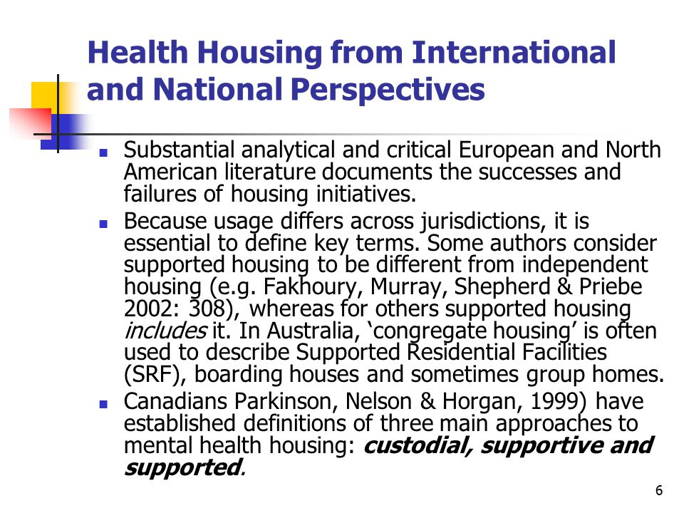 6 Health Housing from International and National Perspectives Substantial analytical and critical European and North American literature documents the