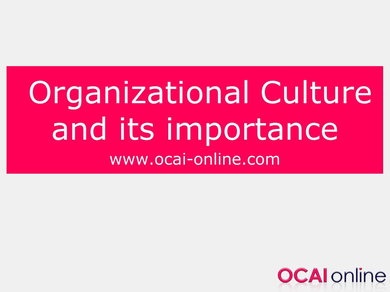 Organizational Culture and its importance www.ocai-online.com