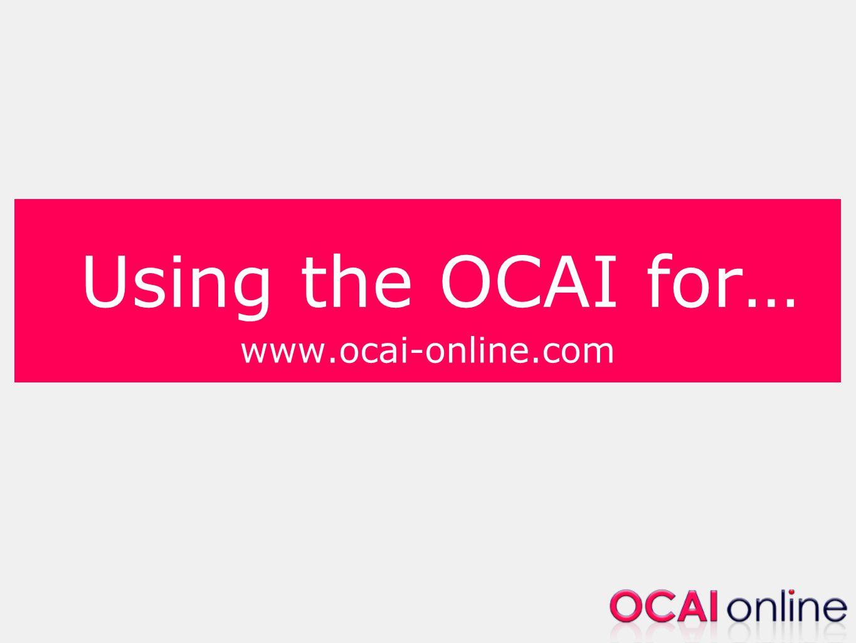 Using the OCAI for… www.ocai-online.com