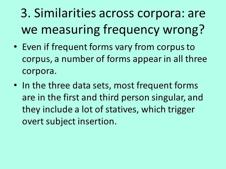 3. Similarities across corpora: are we measuring frequency wrong.