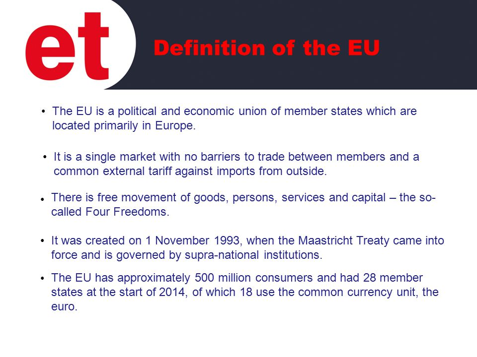 The EU is a political and economic union of member states which are located primarily in Europe.