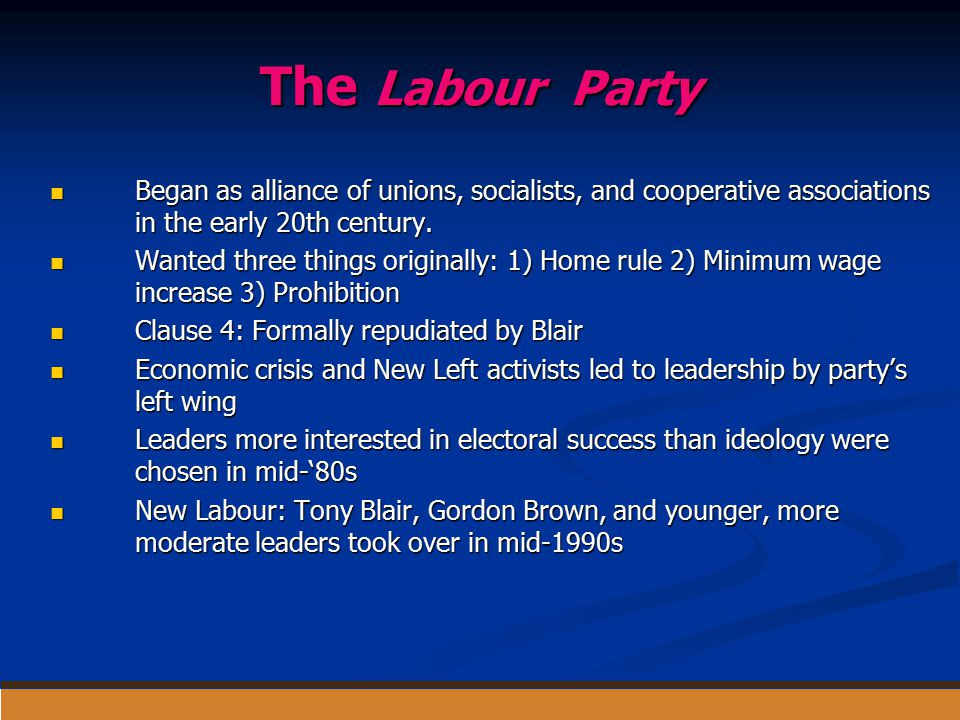 The Labour Party Began as alliance of unions, socialists, and cooperative associations in the early 20th century. Began as alliance of unions, sociali