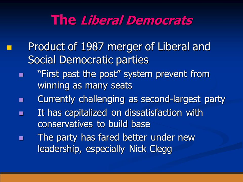 The Liberal Democrats Product of 1987 merger of Liberal and Social Democratic parties Product of 1987 merger of Liberal and Social Democratic parties