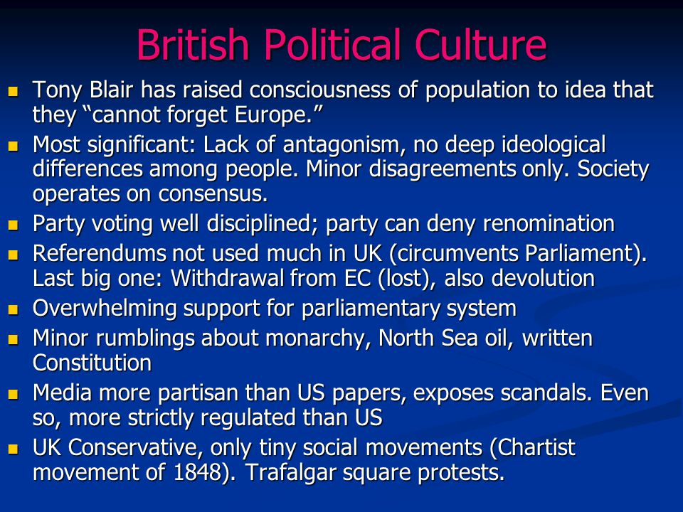 "British Political Culture Tony Blair has raised consciousness of population to idea that they ""cannot forget Europe."" Tony Blair has raised consciousn"