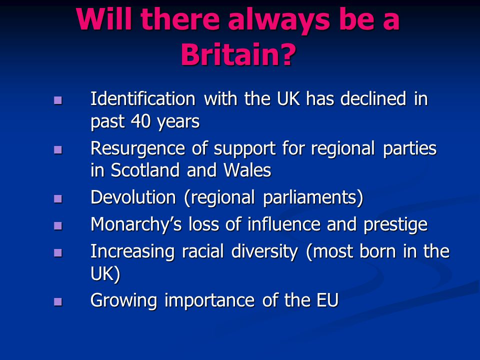 Will there always be a Britain? Identification with the UK has declined in past 40 years Identification with the UK has declined in past 40 years Resu