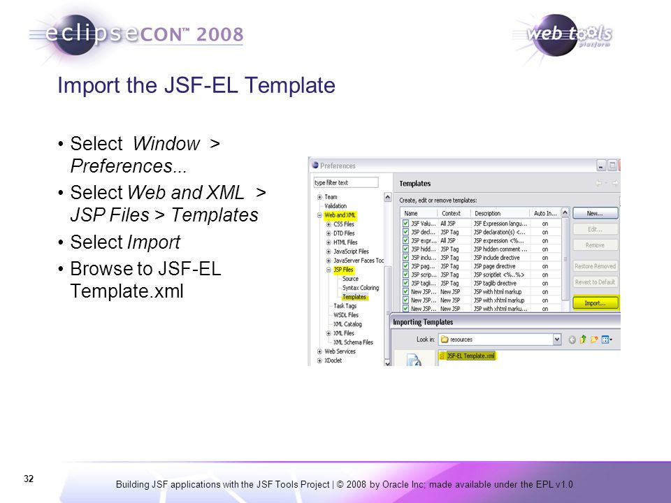 Building JSF applications with the JSF Tools Project | © 2008 by Oracle Inc; made available under the EPL v1.0 32 Import the JSF-EL Template Select Wi