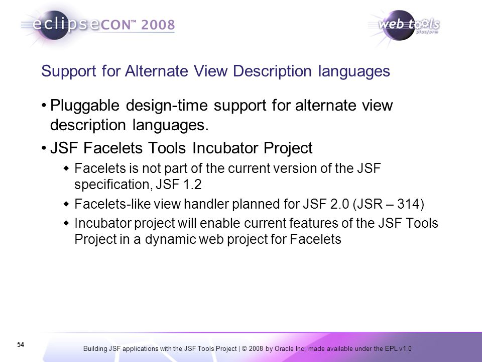 Building JSF applications with the JSF Tools Project | © 2008 by Oracle Inc; made available under the EPL v1.0 54 Support for Alternate View Descripti