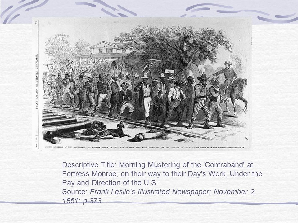 Descriptive Title: Morning Mustering of the Contraband at Fortress Monroe, on their way to their Day s Work, Under the Pay and Direction of the U.S.