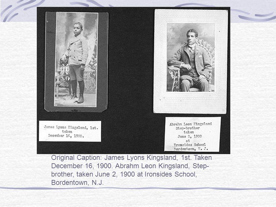 Original Caption: James Lyons Kingsland, 1st. Taken December 16, 1900.