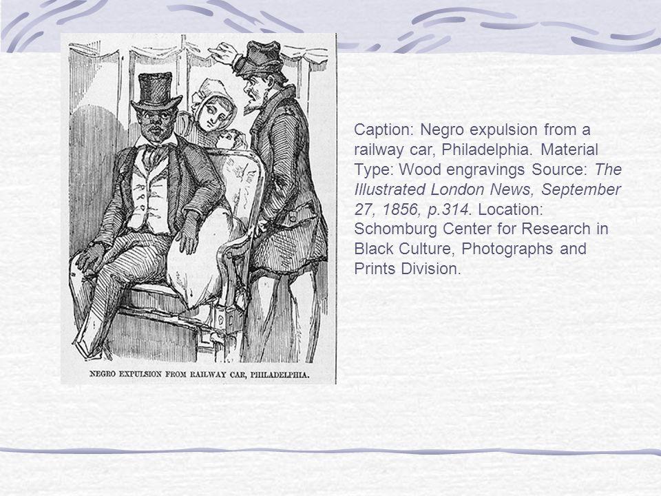 Caption: Negro expulsion from a railway car, Philadelphia.