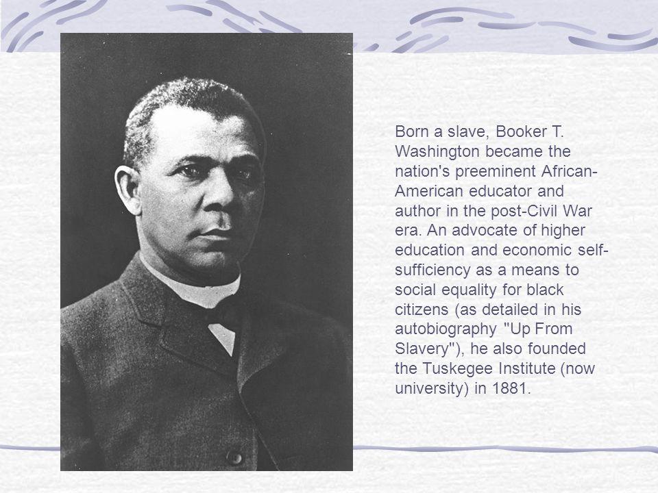 Born a slave, Booker T.