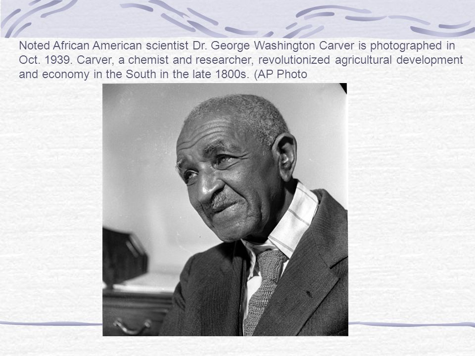Noted African American scientist Dr. George Washington Carver is photographed in Oct.