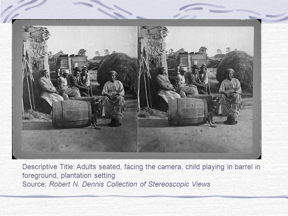 Descriptive Title: Adults seated, facing the camera, child playing in barrel in foreground, plantation setting Source: Robert N.