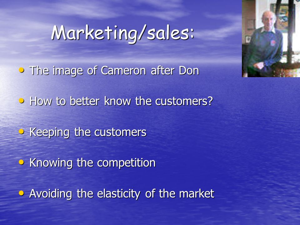 Marketing/sales: The image of Cameron after Don The image of Cameron after Don How to better know the customers.