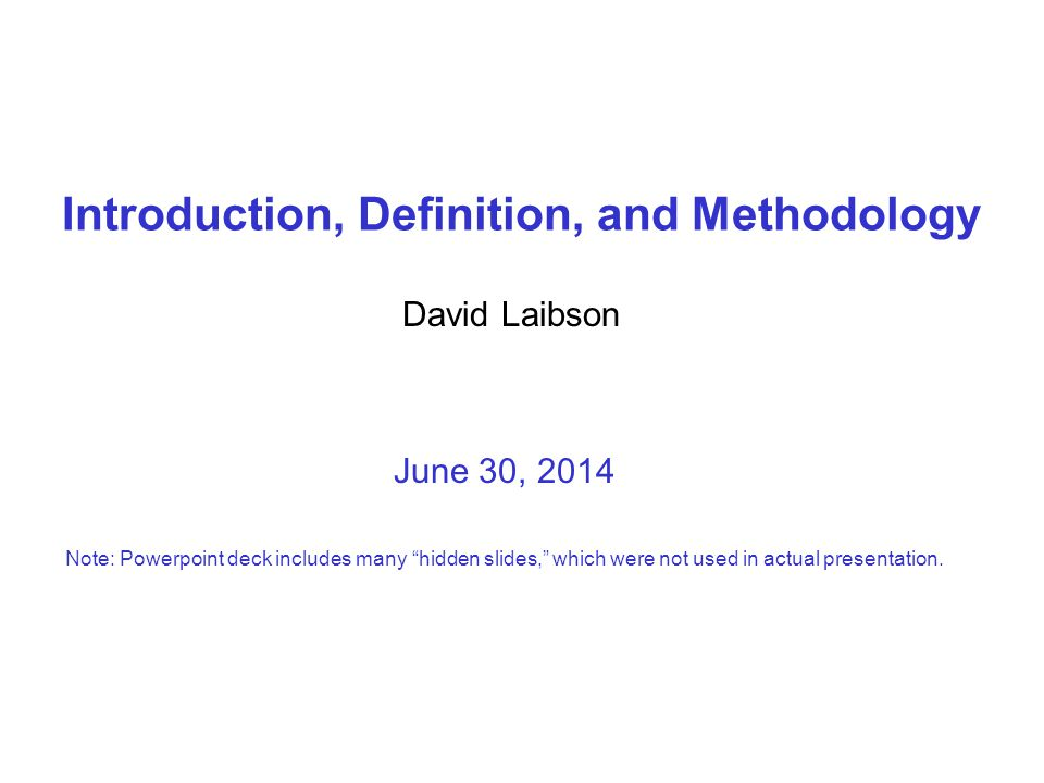 "Introduction, Definition, and Methodology June 30, 2014 Note: Powerpoint deck includes many ""hidden slides,"" which were not used in actual presentatio"