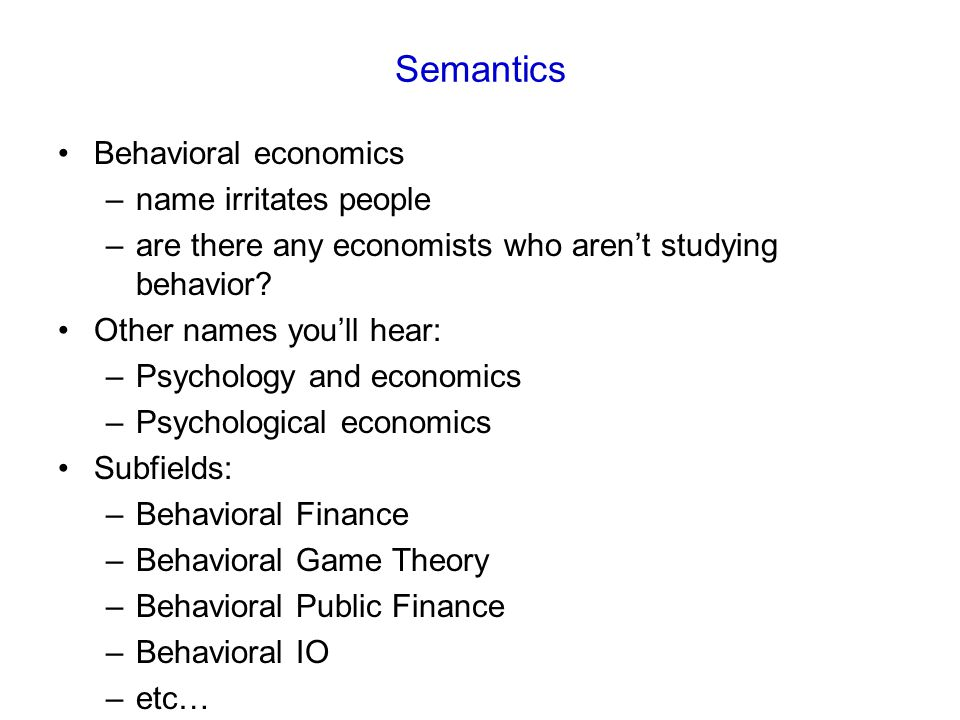Our expectation/wish All economists will eventually incorporate behavioral stuff where appropriate.