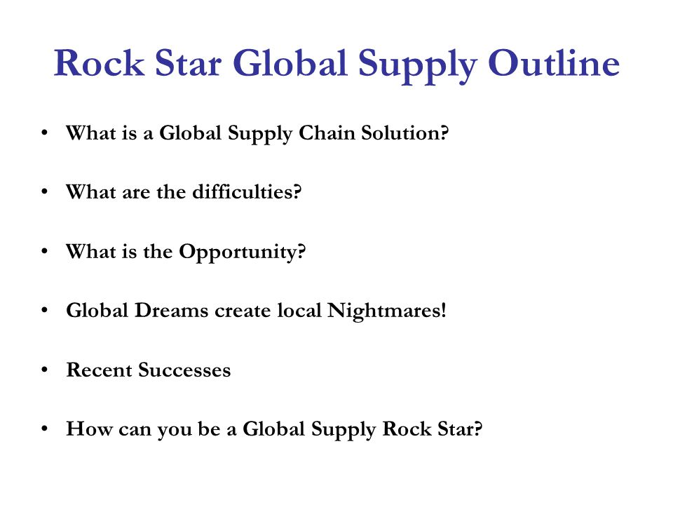 Rock Star Global Supply Outline What is a Global Supply Chain Solution.